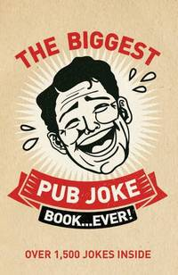 The Biggest Pub Joke Book... Ever