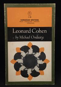 Leonard Cohen (Publisher series: New Canadian Library Canadian Writers.)