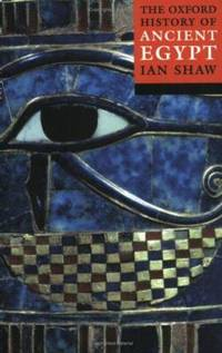 The Oxford History of Ancient Egypt by Ian Shaw - 2004