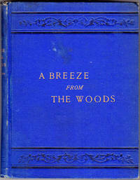 A Breeze From the Woods; [Author's Private Edition]