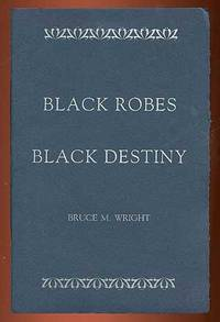 Black Robes, Black Destiny