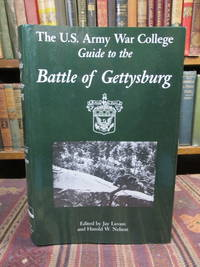 The U.S. Army War College Guide to the Battle of Gettysburg