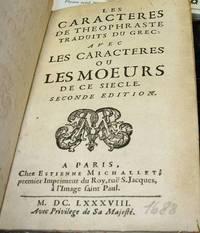 Les Caracteres De Theophraste Traduits Du Grec: Avec Les Caracteres ou Les Moeurs De Ce Siecle Seconde Edition by La Bruyere, Jean de