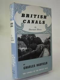 British Canals: An Illustrated History (Canals of the British Isles S.)