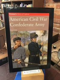 AMERICAN CIVIL WAR: CONFEDERATE ARMY (Brassey's History of Uniforms)