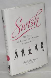 Swish: my quest to become the gayest person ever [signed]