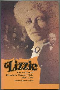 Lizzie: The Letters of Elizabeth Chester Fisk, 1864-1893