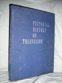 Pictorial History Of Television by Blum Daniel - Hardcover - 5th or later Edition - 1959 - from Brass DolphinBooks and Biblio.com