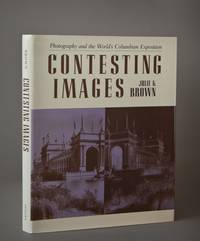 Contesting Images: Photography and the World's Columbian Exposition