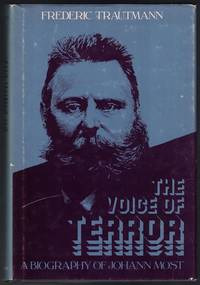 The Voice of Terror: A Biography of Johann Most by  Frederic TRAUTMANN - First Edition - 1980 - from Cleveland Book Company (SKU: 2923)