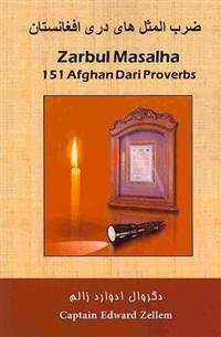 Zarbul Masalha: 151 Afghan Dari Proverbs by Zellem, Edward - 2012