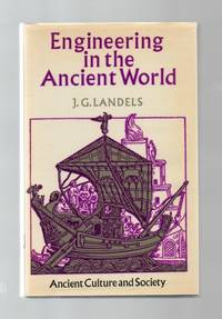 Engineering in the Ancient World by J G Landels - Hardcover - 1978 - from Mollie's Loft Books. and Biblio.com