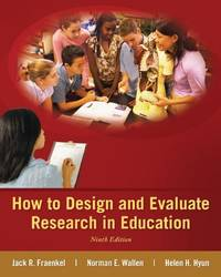 How to Design and Evaluate Research in Education
