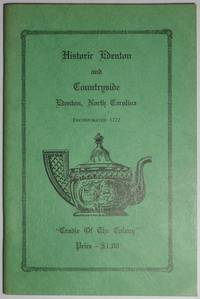 """image of HISTORIC EDENTON AND COUNTRYSIDE.  EDENTON, NORTH CAROLINA.  Incorporated 1722.  """"Cradle of the Colony."""" [Cover title]"""