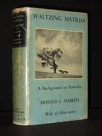 Waltzing Matilda: A Background to Australia [SIGNED]