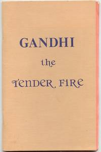 Gandhi; the Tender Fire by Quest, Moral - N.D.