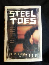 Steel Toes: A Novel by Eddie Little - First Edition - 2001-11-17 - from Mutiny Information Cafe (SKU: 126372)