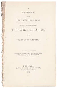 A Brief Statement of the Rise and Progress of the Testimony of the Religious Society of Friends, against Slavery and the Slave Trade