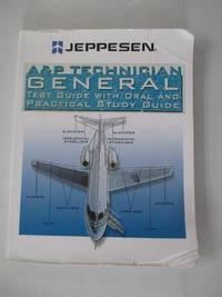 A & P Technician General Test Guide with Oral and Practical Study Guide 2007
