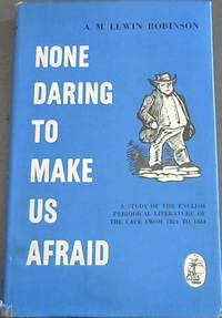 image of None Daring to Make Us a Friend : A study of English periodical literature in the Cape Colony from its beginnings in 1824 to 1835