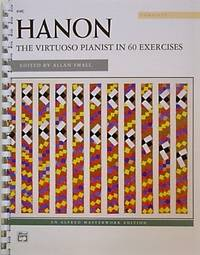 Hanon -- The Virtuoso Pianist: Complete, Comb-Bound Book (Alfred  Masterwork Edition)