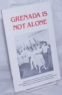 image of Grenada is not alone; speeches by the People's Revolutionary Government at the first International Conference in Solidarity with Grenada, November, 1981