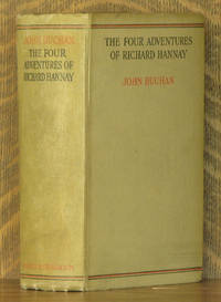 THE FOUR ADVENTURES OF RICHARD HANNAY - THE THIRTY-NINE STEPS, GREENMANTLE, MR. STANDFAST & THE THREE HOSTAGES