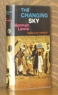 image of THE CHANGING SKY, TRAVELS OF A NOVELIST
