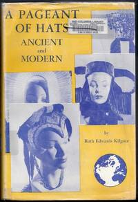 A Pageant of Hats, Ancient and Modern