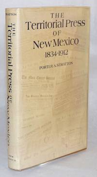 The territorial press of New Mexico 1834 - 1912