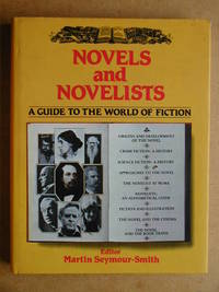 Novels and Novelists. A Guide to the World of Fiction