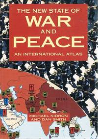 The New State Of War And Peace: An International Atlas.