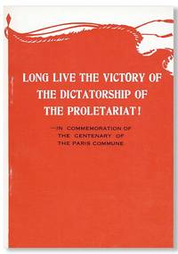 Long Live the Victory of the Dictatorship of the Proletariat -- In commemoration of the centenary of the Paris Commune by  AND JIEFANGJUN BAO  HONGQI - Paperback - First English Language Edition - 1971 - from Lorne Bair Rare Books and Biblio.com