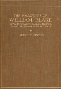 image of The Followers of William Blake: Edward Calvert, Samuel Palmer, George Richmond and Their Circle