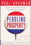 Peddling Prosperity: Economic Sense and Nonsense in an Age of Diminished Expectations