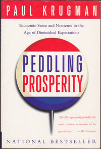 Peddling Prosperity: Economic Sense and Nonsense in an Age of Diminished Expectations by Paul Krugman - Paperback - April 1995 - from Books of the World (SKU: RWARE0000001296)