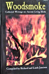 Woodsmoke: Collected Writings On Ancient Living Skills