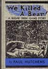 image of We Killed A Bear (Sugar Creek Gang Story)