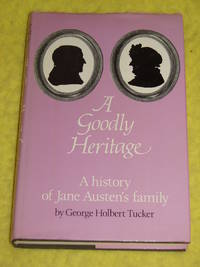 image of A Goodly Heritage, a history of Jane Austen's Family