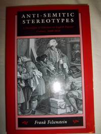 Anti-Semitic Stereotypes: A Paradigm of Otherness in English Popular Culture, 1660-1830