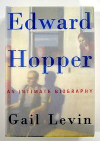 Edward Hopper, An Intimate Biography