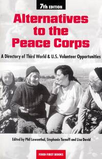 Alternatives to the Peace Corps: A Directory of Third World & U.S. Volunteer Opportunities