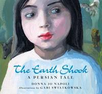The Earth Shook : A Persian Tale