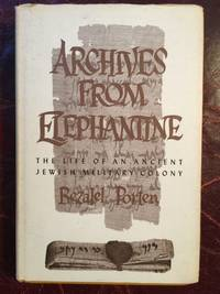 Archives from Elephantine The life of an Ancient Jewish Military Colony