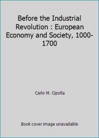 Before the Industrial Revolution : European Economy and Society, 1000-1700
