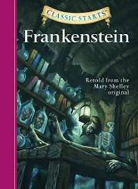 Frankenstein (Classic Starts Series) by Mary Wollstonecraft Shelley - 2006-04-03 - from Books Express (SKU: 140272666Xn)