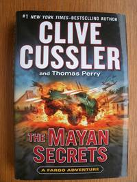 The Mayan Secrets by  Clive & Thomas Perry Cussler - First edition first printing - 2013 - from Scene of the Crime Books, IOBA (SKU: biblio15536)