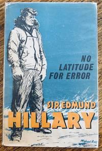 No latitude for error / Sir Edmund Hillary.