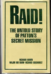 Raid! The Untold Story of Patton's Secret Mission