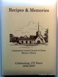 Recipes & Memories: Community United Methodist Church of Christ Morton, Illinois